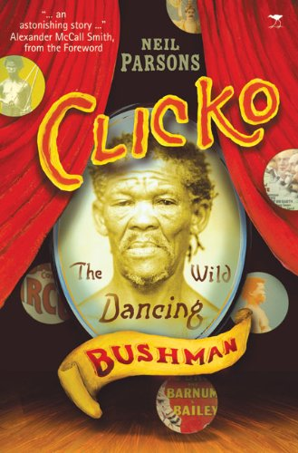 9781770097100: Clicko: The Wild Dancing Bushman