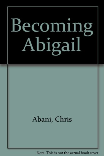 9781770100640: Becoming Abigail