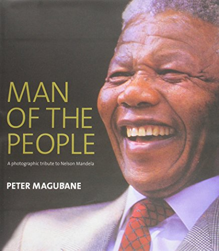 Man of the People: A Photographic Tribute: Pogrund, Benjamin, Magubane,