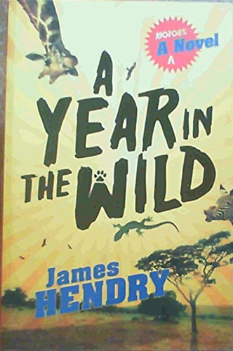 9781770101302: A Year in the Wild: A Riotous Novel