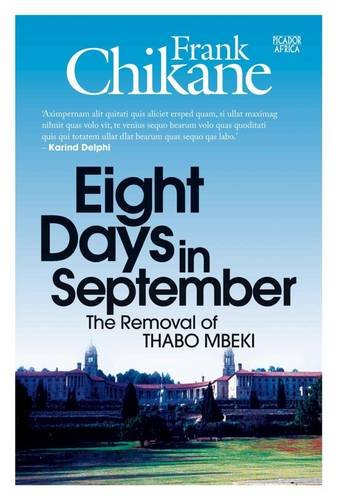 9781770102217: Eight days in September: The removal of Thabo Mbeki (Picador Africa Heritage Series)