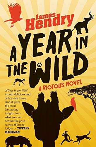 9781770103481: A Year in the Wild: A Riotous Novel