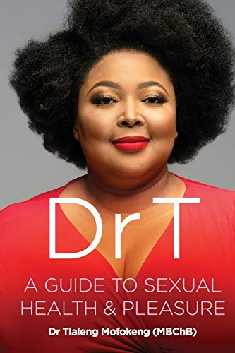 9781770106468: Dr T: A Guide to Sexual Health and Pleasure