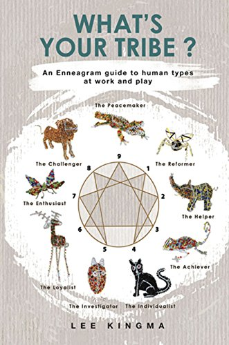 What's Your Tribe?: An Enneagram Guide to Human Types at Work and Play: Kingma, Lee