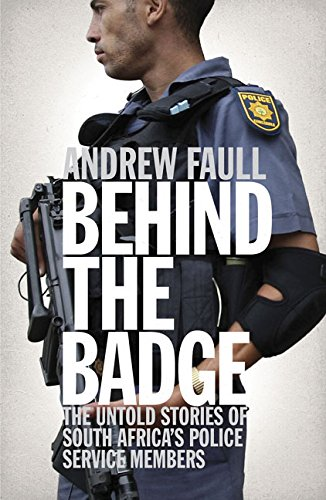 9781770220553: Behind the Badge: The Untold Stories of South Africa's Police Service Mambers