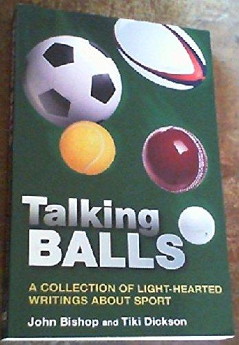 Talking Balls: Bishop, John ; Dickson, Tiki