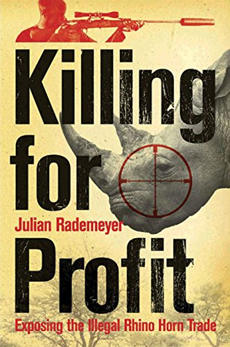 9781770223349: Killing for Profit: Exposing the Illegal Rhino Horn Trade