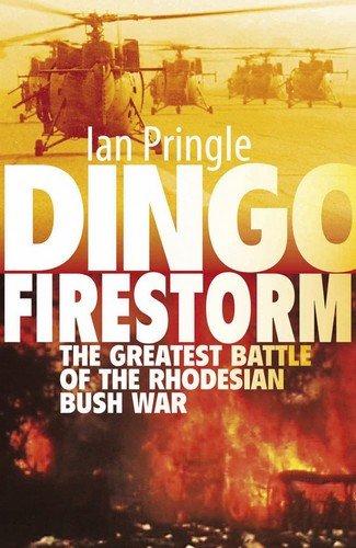 9781770224285: Dingo Firestorm: The Greatest Battle of the Rhodesian Bush War