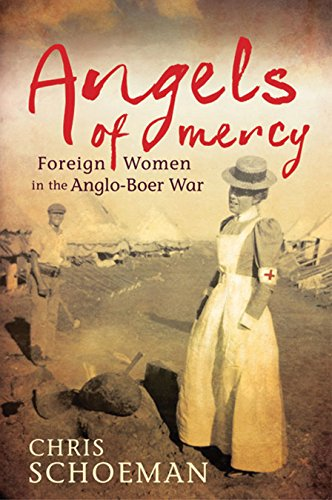 9781770224995: Angels of Mercy: Foreign Women in the Anglo-Boer War
