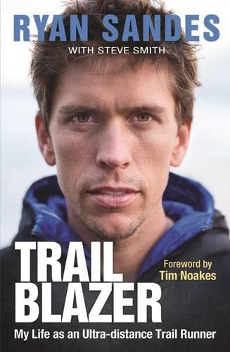 9781770229051: Trail Blazer: My Life as an Ultra-distance Trail Runner