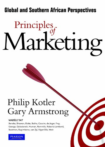 Principles of Marketing: Global and Southern African Perspectives: Kotler/ Armstrong/ Tait/ Beneke/...