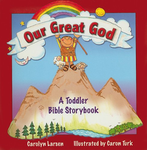 Our Great God: A Toddler Bible Storybook (1770364498) by Carolyn Larsen