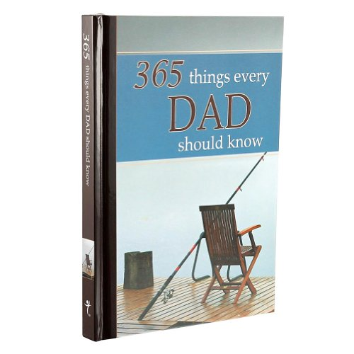 365 Things Every Dad Should Know: Wilma le Roux