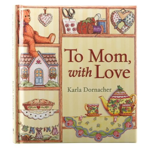 "To Mom, with Love: SpiritLiftersâ""¢ (9781770367487) by Karla Dornacher"