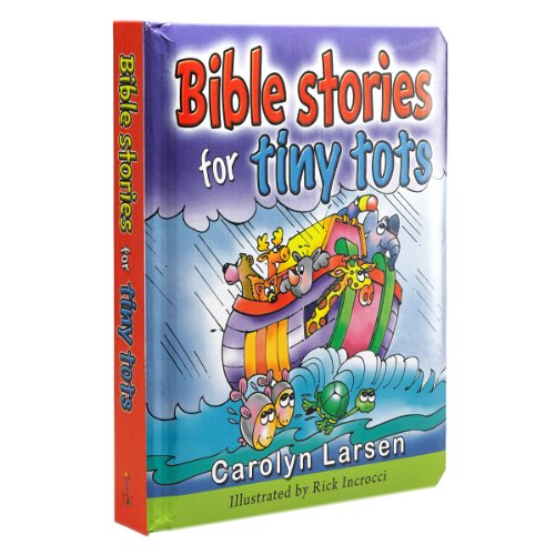 Bible Stories for Tiny Tots: Carolyn Larsen
