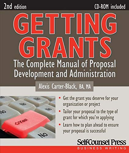 9781770400252: Getting Grants: The Complete Manual of Proposal Development and Administration (Business Writing Series)