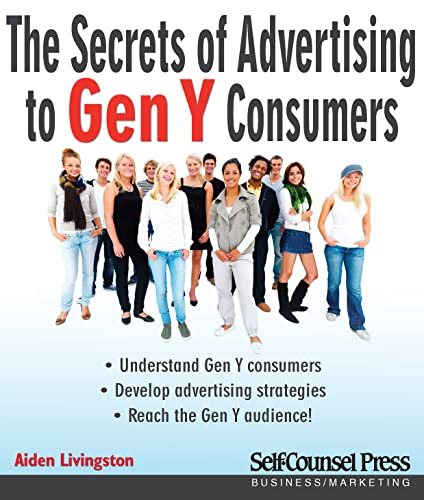 Secrets of Advertising to Gen Y Consumers (Self-Counsel Business): Livingston, Aiden