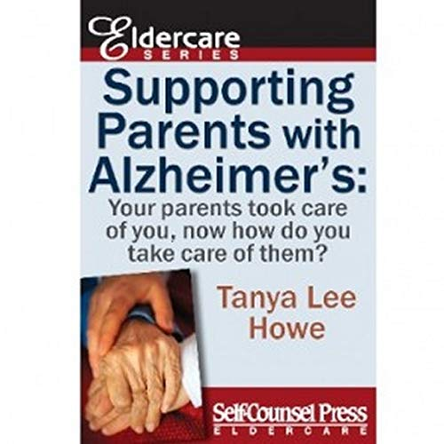 9781770401495: Supporting Parents with Alzheimer's: Your parents took care of you, now how do you take care of them? (Eldercare Series)