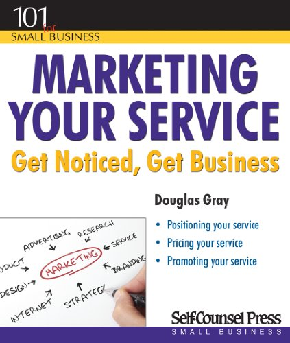 Marketing Your Service: Get Noticed, Get Business (101 for Small Business) (1770401695) by [???]