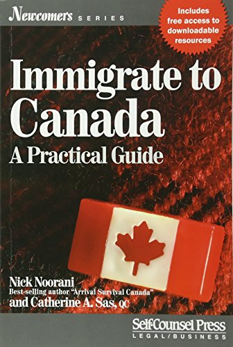 9781770402096: Immigrate to Canada: A Practical Guide (Newcomers Series)