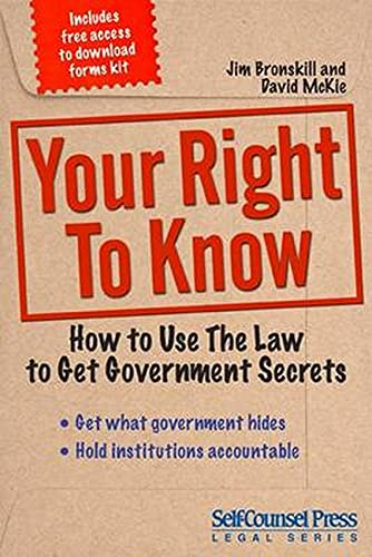 9781770402119: Your Right To Know: How to Use the Law to Get Government Secrets (Reference Series)
