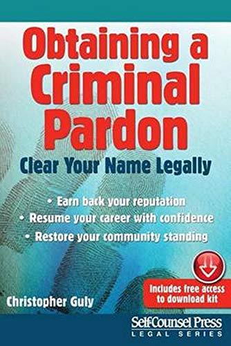 9781770402256: Obtaining a Criminal Pardon: Clear Your Name Legally (Legal Series)