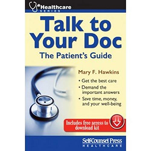 Talk To Your Doc: The Patient's Guide (Self-Counsel Health-Care Series): Hawkins, Mary F.