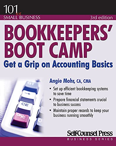 9781770402522: Bookkeepers' Boot Camp: Get a Grip on Accounting Basics (101 for Small Business)