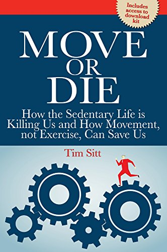 9781770402812: Move or Die: How the Sedentary Life is Killing Us and How Movement Not Exercise Can Save Us (Reference Series)