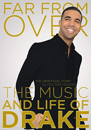 9781770410015: Far from Over: The Music and Life of Drake
