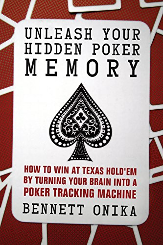 9781770410725: Unleash Your Hidden Poker Memory: How to Win at Texas Hold'em by Turning Your Brain Into a Poker Tracking Machine
