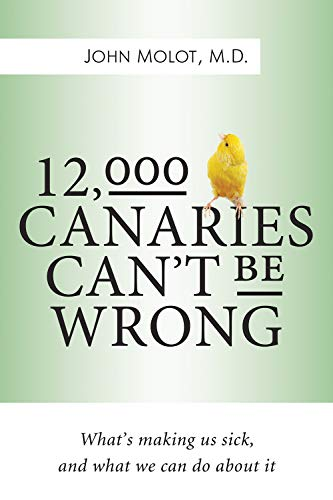 12,000 Canaries Can't Be Wrong (Hardcover): John Molot