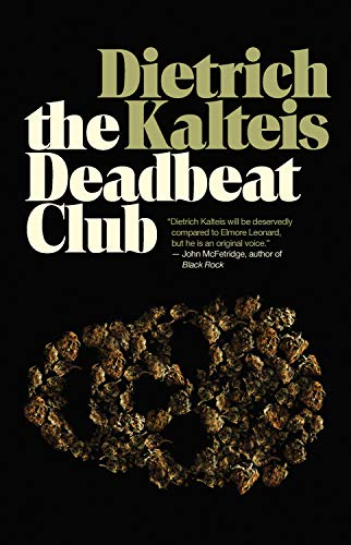 The Deadbeat Club: A Crime Novel: Kalteis, Dietrich