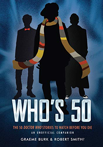 Who's 50 : 50 Doctor Who Stories: Graeme Burk, Robert