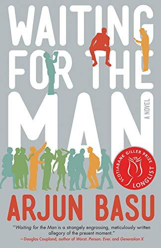 Waiting for the Man : A Novel: Arjun Basu