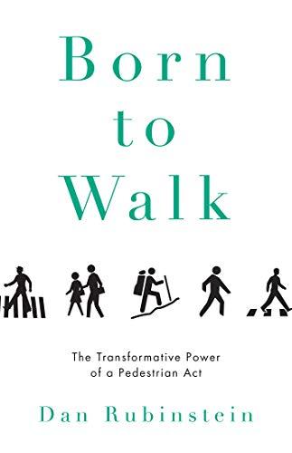 9781770411890: Born to Walk: The Transformative Power of a Pedestrian Act