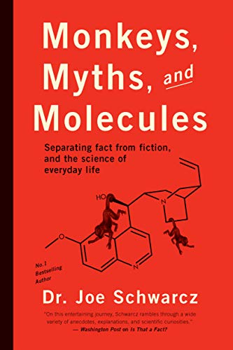 9781770411913: Monkeys, Myths, and Molecules: Separating Fact from Fiction, and the Science of Everyday Life