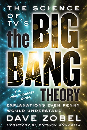 9781770412170: The Science of TV's the Big Bang Theory: Explanations Even Penny Would Understand