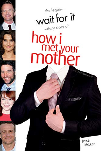 9781770412200: Wait for It: The Legen-Dary Story of How I Met Your Mother