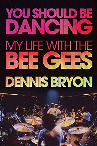 9781770412422: You Should Be Dancing: My Life with the Bee Gees