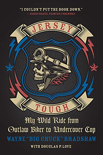 Jersey Tough: My Wild Ride from Outlaw Biker to Undercover Cop: Bradshaw, Wayne
