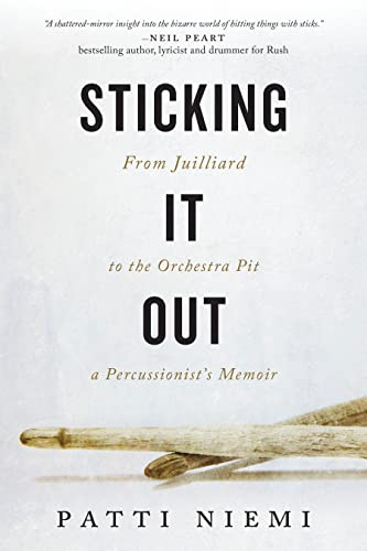 9781770412736: Sticking It Out: From Juilliard to the Orchestra Pit, a Percussionist's Memoir