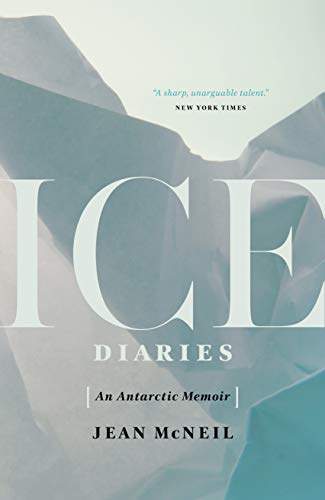 9781770413184: Ice Diaries: An Antarctic Memoir