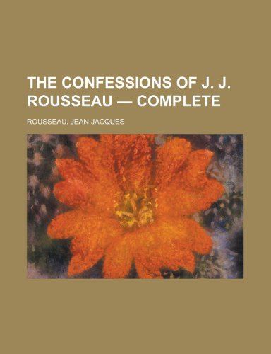 9781770455740: The Confessions of J. J. Rousseau - Complete