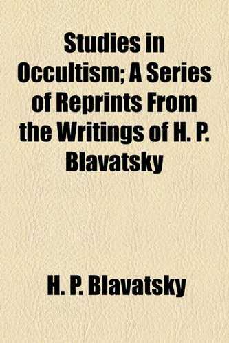 9781770456174: Studies in Occultism; A Series of Reprints from the Writings of H. P. Blavatsky
