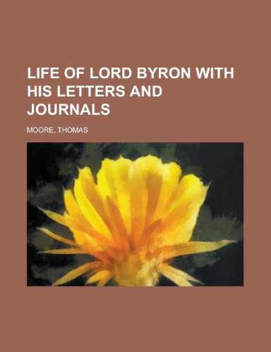 Life of Lord Byron With His Letters: Thomas Moore