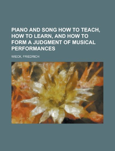 9781770457232: Piano and Song How to Teach, How to Learn, and How to Form a Judgment of Musical Performances