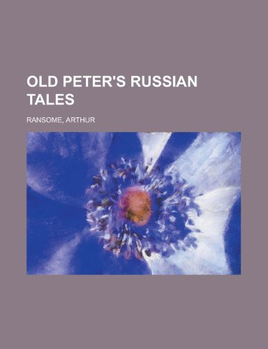 9781770458598: Old Peter's Russian Tales