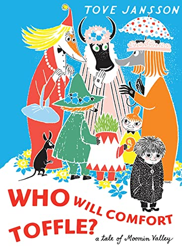 9781770460171: WHO WILL COMFORT TOFFLE A TALE OF MOOMIN VALLEY HC