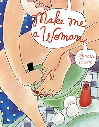 9781770460218: MAKE ME A WOMAN HC